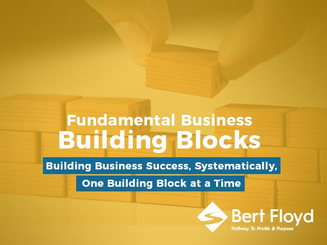 Fundamental Business Building Blocks by Bert Floyd